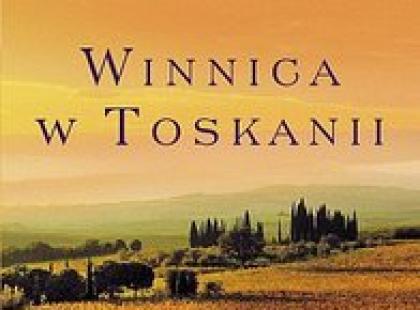 """""""Wzgórza Toskanii"""" - nowy bestseller autora """"Winnicy w Toskanii"""""""