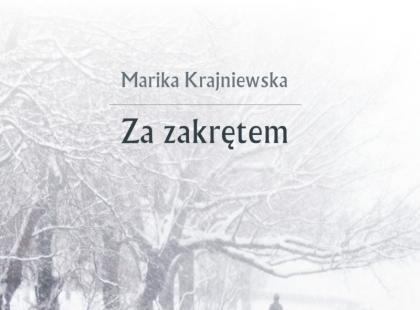 """""""Za zakrętem"""" Marika Krajniewska"""