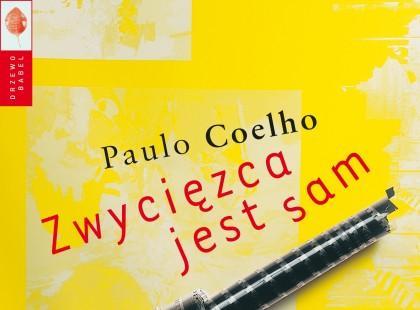 """""""Zwycięzca jest sam"""" - fragment najnowszej powieści Paulo Coelho"""
