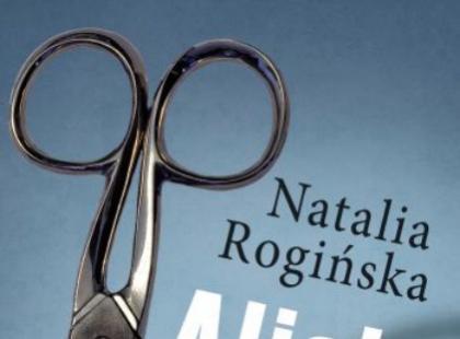 """""""Alicja"""" Natalia Rogalińska"""