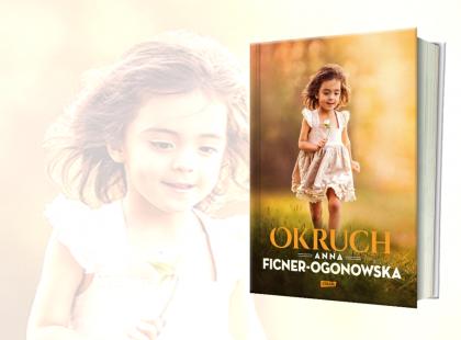 Anna Ficner-Ogonowska powraca z buzującą emocjami powieścią o miłości, tajemnicach i sile dobra