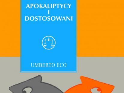 """""""Apokaliptycy i dostosowani"""""""