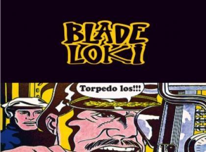 Blade Loki - Torpedo Los!!!