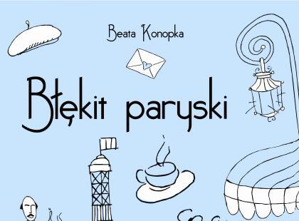 """Błękit paryski"" Beata Konopka"
