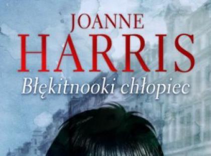 """Błękitnooki chłopiec"" Joanne Harris"