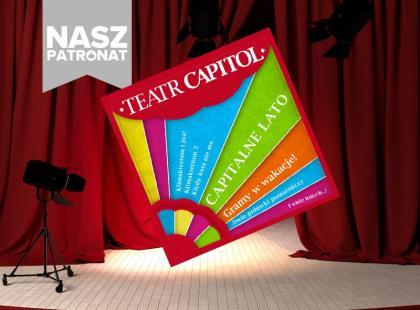 """""""Capitalne wakacje"""" w teatrze! Wybierz sięna gorące spektakle"""