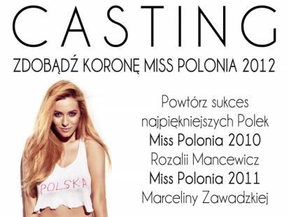 Casting - Zdobądź koronę Miss Polonia 2012