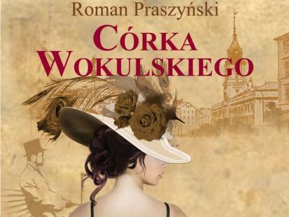 """""""Córka Wokulskiego"""" od 10 grudnia już w księgarniach"""