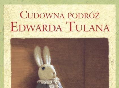 """""""Cudowna podróż Edwarda Tulana""""  Kate DiCamillo"""