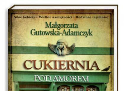 Cukiernia pod Amorem. Zajezierscy, Małgorzata Gutowska-Adamczyk