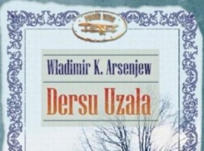 """""""Dersu Uzała"""" Władimir K. Arsenjew"""