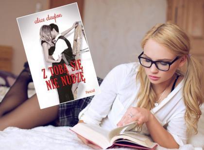"""Dla fanek literatury erotycznej: """"Z tobą sięnie nudzę"""" Alice Clayton"""
