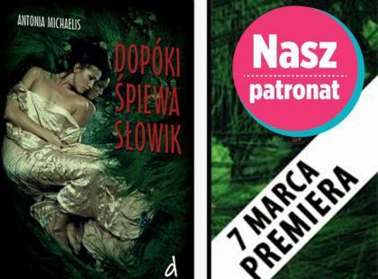 """Dla fanów fantasy: Antonia Michaelis """"Dopóki śpiewa słowik"""""""