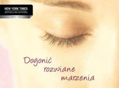 """""""Dogonić rozwiane marzenia"""" - We-Dwoje.pl recenzuje"""