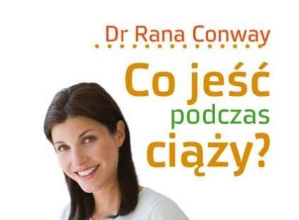 """Dr Rana Conway """"Co jeść w czasie ciąży"""" KONKURS"""