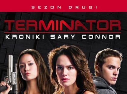 """Drugi sezon serialu """"Terminator: Kroniki Sary Connor"""""""