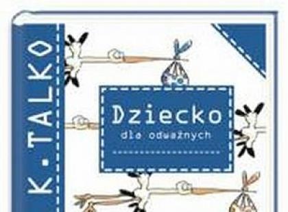 """""""Dziecko dla odważnych"""" - We-Dwoje.pl recenzuje"""