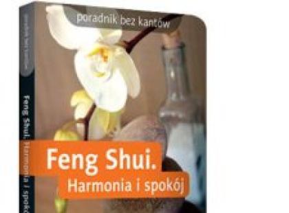 Feng Shui - harmonia i spokój