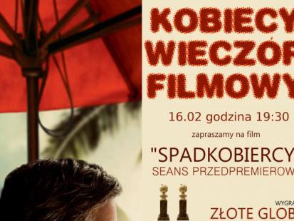 """Film """"Spadkobiercy"""" na Kobiecych Wieczorach Filmowych"""