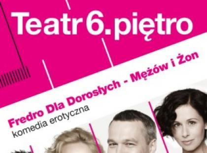 """""""Fredro Dla Dorosłych - Mężów i Żon"""" w warszawskim Teatrze 6. piętro"""
