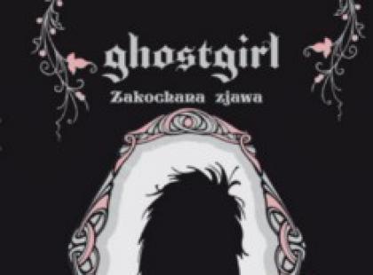 """""""Ghostgirl. Zakochana zjawa"""" - We-Dwoje.pl recenzuje"""