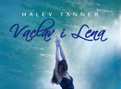 """Haley Tanner """"Vaclav i Lena"""""""
