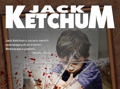 """Jack Ketchum """"Jedyne dziecko"""""""