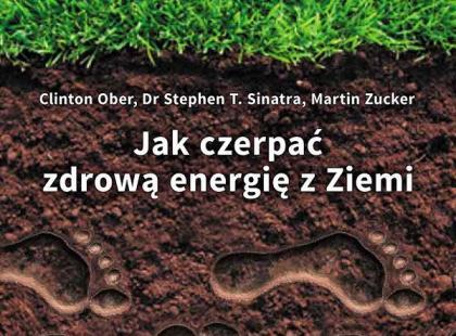 Jak czerpać zdrową energię z Ziemi? – recenzja