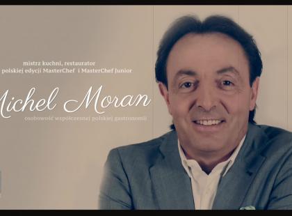 Jak Michel Moran został restauratorem? Znany szef kuchni opowiada o swojej karierze i życiu prywatnym