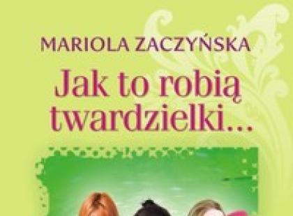 """""""Jak to robią twardzielki..."""" Mariola Zaczyńska"""