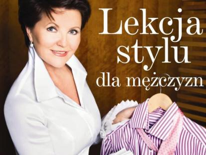 """Jolanta Kwaśniewska: """"Lekcja stylu dla mężczyzn"""""""