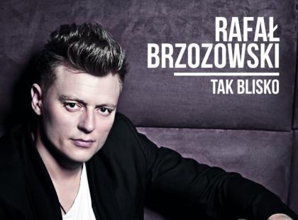 Już niedługo płyta Rafała Brzozowskiego
