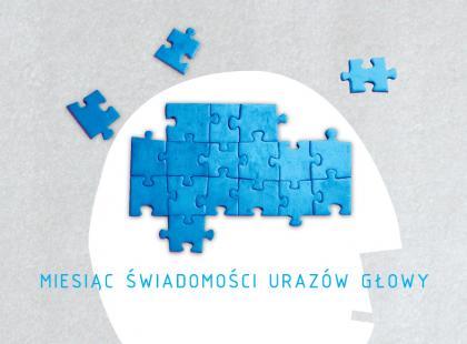Kampania edukacyjna - Marzec Miesiącem Świadomości Urazów Głowy