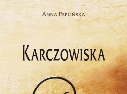 """Karczowiska"" Anna Peplińska"