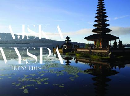 Kobiece podróże: rajska wyspa Ireny Eris - Bali