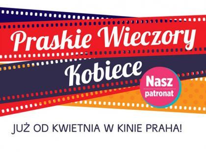 Kobiece Wieczory w Kinie Praha!