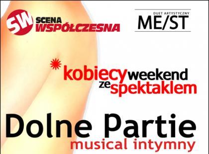 """Kobiecy weekend ze spektaklem """"DOLNE PARTIE - musical intymny"""""""