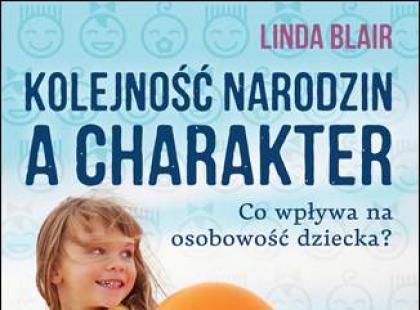 """""""Kolejność narodzin a charakter. Co wpływa na osobowość dziecka?"""" – recenzja książki"""