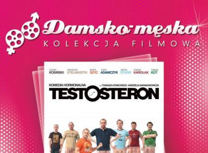 "Kolekcja damsko-męska: ""Testosteron"""