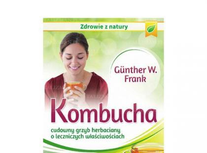 """""""Kombucha. Cudowny grzyb herbaciany o leczniczych właściwościach"""" – recenzja"""