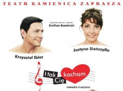 """Komedia muzyczna """"I tak Cię kocham"""" w Teatrze Kamienica"""