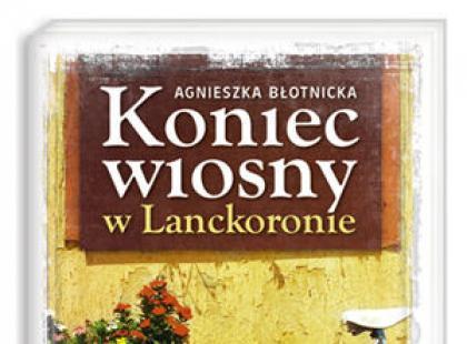 """""""Koniec wiosny w Lanckoronie"""" - We-Dwoje.pl recenzuje"""