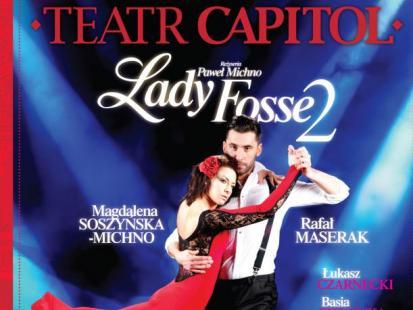 Lady Fosse 2 w Teatrze Capitol