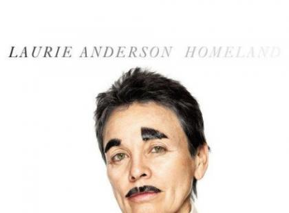 "Laurie Anderson ""Homeland"""