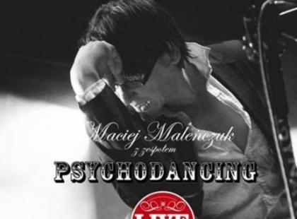 """Maciej Maleńczuk z zespołem Psychodancing """"Live"""""""