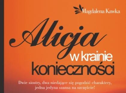 """Magdalena Kawka """"Alicja w krainie konieczności"""""""