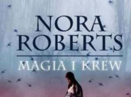 Magia i krew - nowa książka Nory Roberts