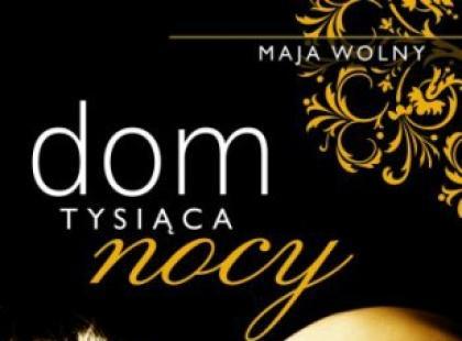 """Maja Wolny """"Dom tysiąca nocy"""""""
