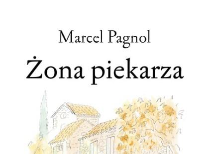 """Marcel Pagnol """"Żona piekarza"""""""