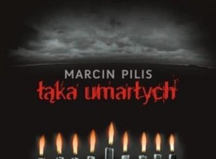 """Marcin Pilis """"Łąka umarłych"""""""